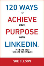 120 Ways to Achieve You Purpose With LinkedIn Sue Ellson Book Cover