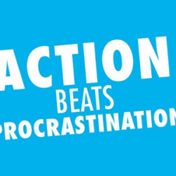 Action Beats Procrastination
